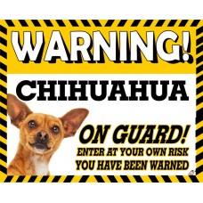 Chihuahua (Brown SH)  Yellow warning metal sign   62