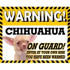 Chihuahua (Light Brown SH)  Yellow warning metal sign   63