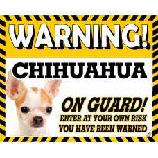 Chihuahua (WT & BR SH)  Yellow warning metal sign   66