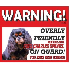 Cavalier King Charles Spaniel (BK & Tan) RED warning metal sign   57