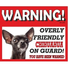 Chihuahua (Black)  RED warning metal sign   61