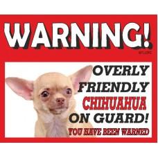 Chihuahua (Light Brown SH)  RED warning metal sign   63