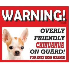Chihuahua (WT & BR SH)  RED warning metal sign   66